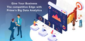 Give Your Business The competitive Edge with Primes Big Data Analytics