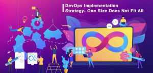 DevOps Implementation Strategy- One Size Does Not Fit All