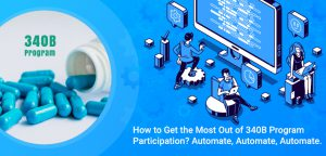 How to Get the Most Out of 340B Program Participation